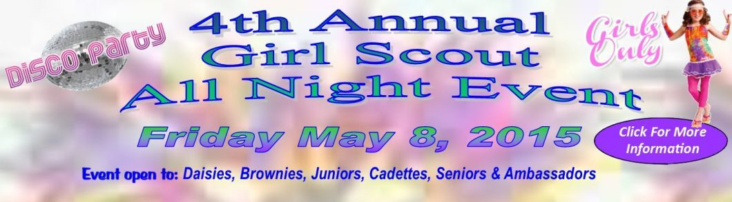 4th Annual Girls Scout All Night